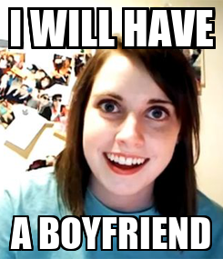 Poster: I WILL HAVE A BOYFRIEND