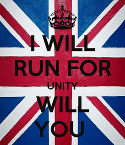 Poster: I WILL RUN FOR UNITY WILL YOU