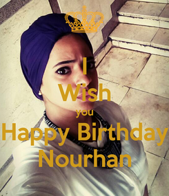 Poster: I Wish you Happy Birthday Nourhan