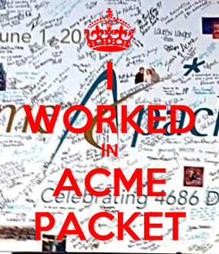 Poster: I WORKED IN ACME PACKET