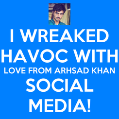 Poster: I WREAKED HAVOC WITH LOVE FROM ARHSAD KHAN SOCIAL MEDIA!
