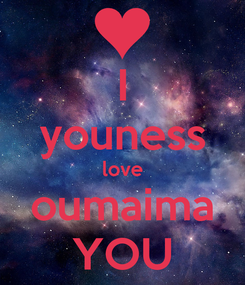 Poster: I youness love oumaima YOU