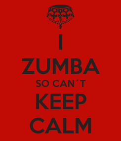 Poster: I ZUMBA SO CAN´T KEEP CALM