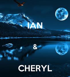 Poster: IAN  &  CHERYL