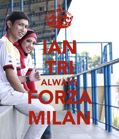 Poster: IAN TRI ALWAYS FORZA MILAN