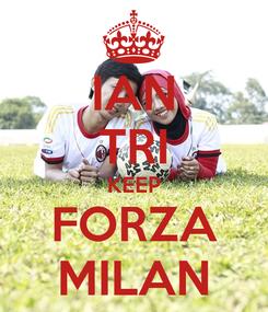 Poster: IAN TRI KEEP FORZA MILAN