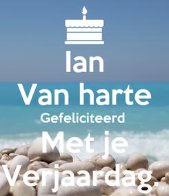 Poster: Ian Van harte Gefeliciteerd  Met je Verjaardag.