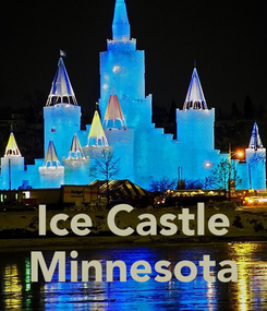 Poster:    Ice Castle Minnesota