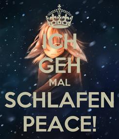 Poster: ICH GEH MAL SCHLAFEN PEACE!