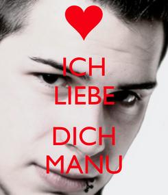 Poster: ICH LIEBE  DICH MANU