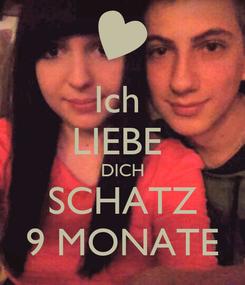 Poster: Ich  LIEBE  DICH SCHATZ 9 MONATE