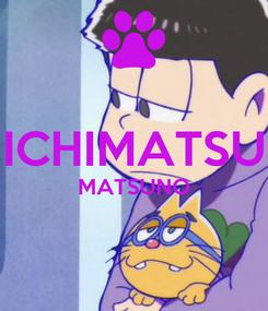 Poster:  ICHIMATSU MATSUNO