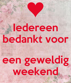 Poster: Iedereen bedankt voor  een geweldig weekend