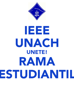 Poster: IEEE UNACH UNETE! RAMA ESTUDIANTIL