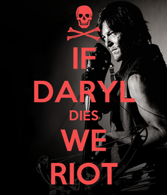 Poster: IF DARYL DIES WE RIOT