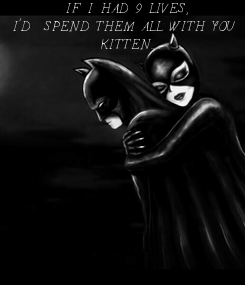 Poster: IF I HAD 9 LIVES, I'D  SPEND THEM ALL WITH YOU  KITTEN...