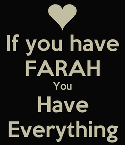 Poster: If you have FARAH You Have Everything