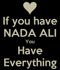 Poster: If you have NADA ALI You Have Everything