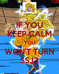 Poster: IF YOU KEEP CALM YOU WON'T TURN SSJ3