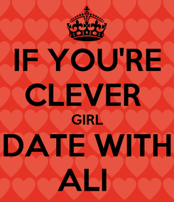 Poster: IF YOU'RE CLEVER  GIRL DATE WITH ALI