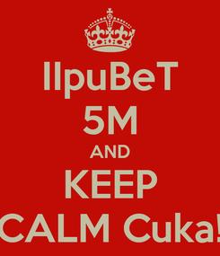 Poster: IIpuBeT 5M AND KEEP CALM Cuka!
