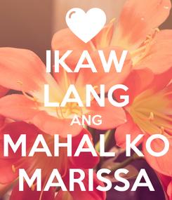 Poster: IKAW LANG ANG MAHAL KO MARISSA