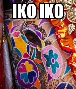 Poster: IKO IKO