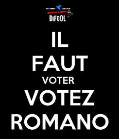 Poster: IL FAUT VOTER  VOTEZ ROMANO