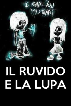 Poster:    IL RUVIDO E LA LUPA