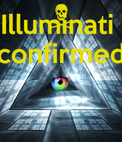 Poster: Illuminati  confirmed