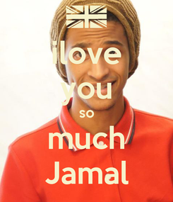 Poster: ilove you so much Jamal