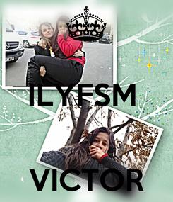 Poster:  ILYFSM    VICTOR