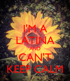 Poster: I'M A LATINA AND CAN'T KEEP CALM