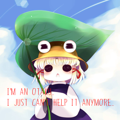 Poster: I'm an Otaku.. I just can't help it anymore.. :)