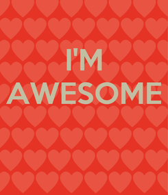 Poster: I'M AWESOME
