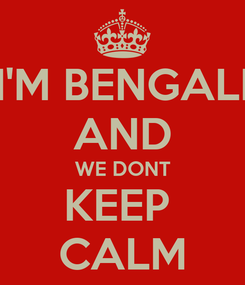 Poster: I'M BENGALI AND WE DONT KEEP  CALM
