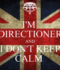 Poster: I'M  DIRECTIONER AND I DON'T KEEP CALM