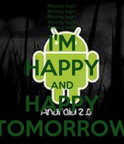 Poster: I'M HAPPY AND HAPPY TOMORROW