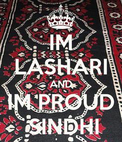 Poster: IM LASHARI AND IM PROUD  SINDHI