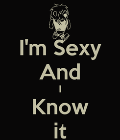 Poster: I'm Sexy And I Know it