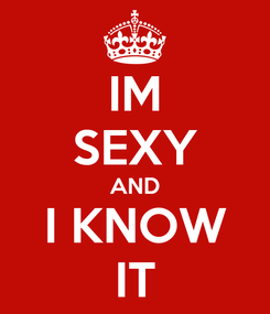 Poster: IM SEXY AND I KNOW IT