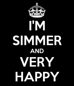Poster: I'M SIMMER AND VERY HAPPY