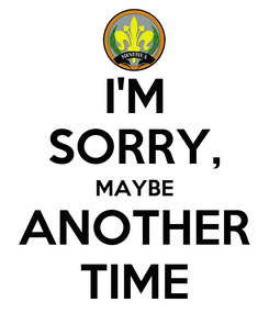 Poster: I'M SORRY, MAYBE ANOTHER TIME