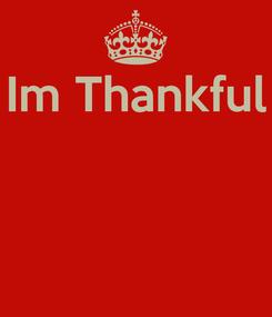 Poster: Im Thankful