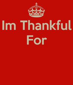 Poster: Im Thankful For