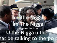 Poster: Im The Nigga, Im The Nigga, Nigga on the lo lo  U the Nigga u the 1 That be talking to the po po