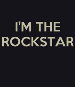 Poster: I'M THE ROCKSTAR