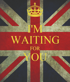 Poster: I'M WAITING FOR YOU