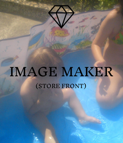 Poster:  IMAGE MAKER (STORE FRONT)