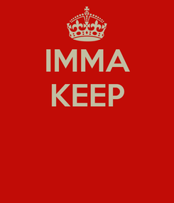 Poster: IMMA KEEP